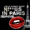 Jay - Z Ft Kanye West - Niggas In Paris Deep House