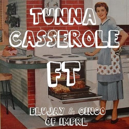 Download Tuna Casserole ~ Elujay & Cinco Of Imprl(Prod.TheChemist)