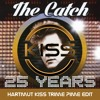 The Catch - 25 Years (Hartmut Kiss Trime Pime Edit)