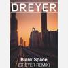 Alexi Blue - Blank Space (Dreyer Remix)