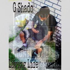 G. Shado- Living Life