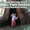 Bro, Two Shirts (Drake Headlines Remix)