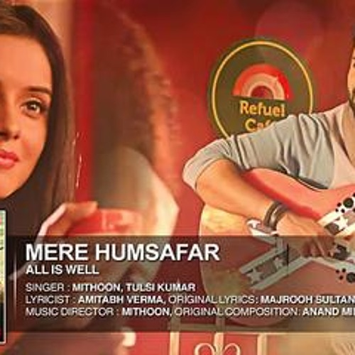 Aye Mere Humsafar Full MP3 Song Download Mithoon,Tulsi Kumar All Is Well