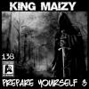 Prepare Yourself 3 - King Maizy Entry [Prod By Natsu Fuji]