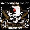 DEMO Acabame De Matar - Panteon Rococo ( Extended Ska Dj Victormixx )