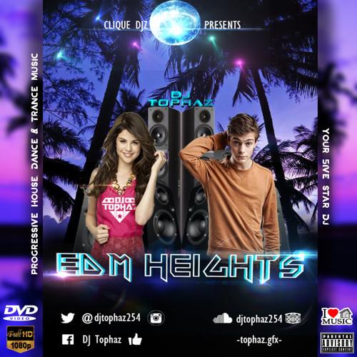 DJ TOPHAZ - EDM HEIGHTS by djtophaz254 | Free Listening on SoundCloud