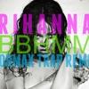 Rihanna - BBHMM (NORMAX TRAP REMIX)