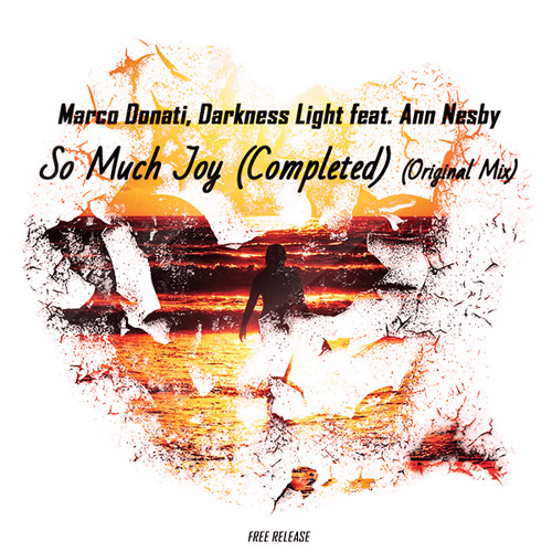 Marco Donati, Darkness Light feat. Ann Nesby - So Much Joy (Completed) (Original Mix)