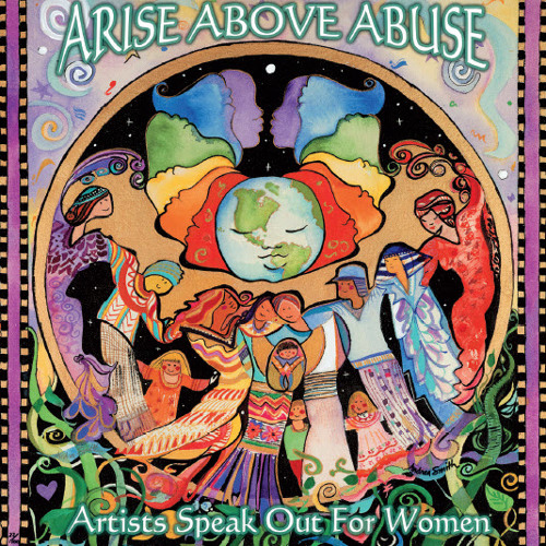 ARISE ABOVE ABUSE, Artists Speak Out For Women