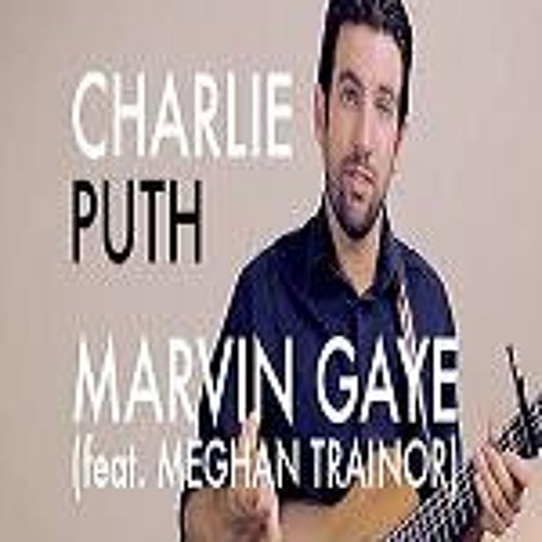 Charlie Puth Marvin Gaye Feat. Meghan Trainor (test Demo Sound)
