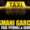 El Taxi   Osmani Pitbull &  Rmx  Dj Julian Bastidas Desde San Agustin Tips