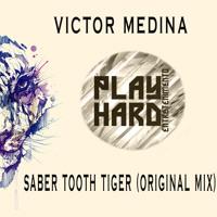 Victor Medina -  Saber Tooth Tiger (Original Mix)