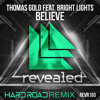 Thomas Gold Ft Bright Lights - Believe (Hard Road Remix) Free Download