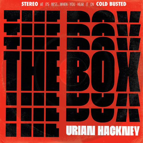 Urian Hackney - The Box (Cold Busted)