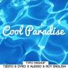 Cool Paradise (Tiësto & Dyro X Alesso & Roy English) [FREE DOWNLOAD]