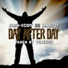 Day After Day (track By TunezGz) Malloy&Josh-Cody