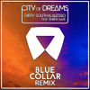 Dirty South & Alesso - City Of Dreams (BlueCollar Remix)
