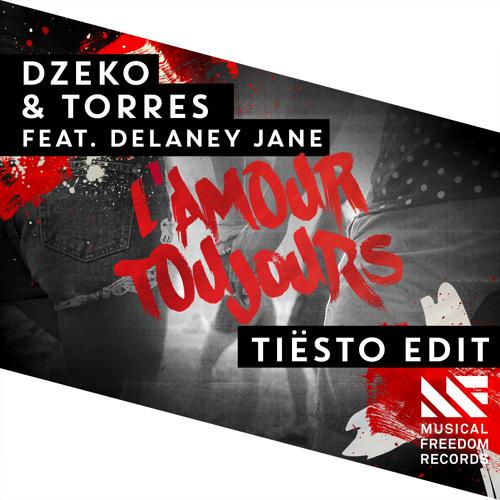 Dzeko & Torres feat. Delaney Jane - L'Amour Toujours (Tiësto Edit) [OUT NOW]