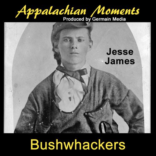 Appalachian Moments #29 - Bushwhackers