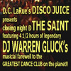 DISCO JUICE - THE SAINT (Closing Night) DJ Warren Gluck