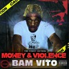 BAM VITO- MONEY AND VIOLENCE prod.by I Know Mueller(EXPLICIT)