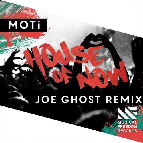 MOTi - House Of Now (Joe Ghost Remix) [FREE DOWNLOAD]