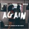 Young Thug Feat. Gucci Mane - Again mp3