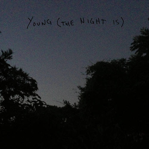 Young (The Night Is)
