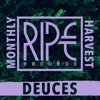 RIPE RECORDS MONTHLY HARVEST VOL 2 DEUCES