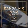Banda Mix Vol2 By Dj Rivera - I.R.