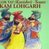 LOK TATH(Kavishri) - Teaser - KAM LOHGARH