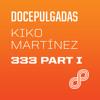 KIko Martinez Mix. Episode 333 Part I