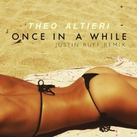 Theo Altieri - Once In A While (Justin Ruff Remix)