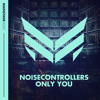 Noisecontrollers - Only You (W&W - Mainstage Podcast 270) [OUT NOW]