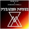Miami Blue & Giancarlo Rinelli - Pyramid Power (Original Mix)