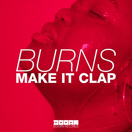 burns make it clap original mix out now by doorn records