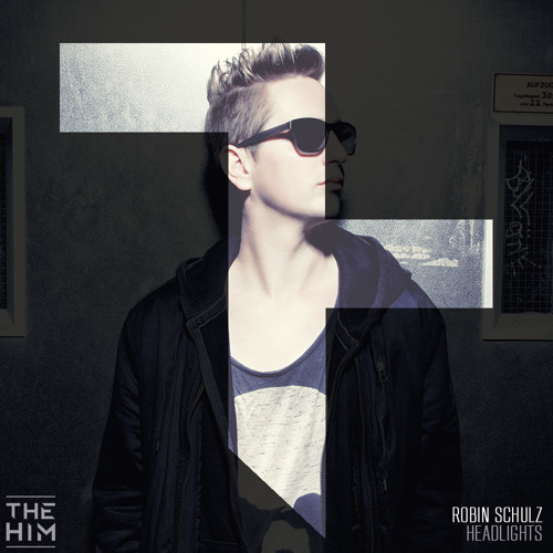 Robin Schulz feat. Ilsey - Headlights (The Him Remix)[Played On Tiësto's Club Life 424]