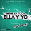 Big Yamo Ft Vato 18K - Entre La Playa, Ella Y Yo (Dj Franxu Remix)