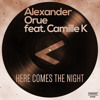 Alexander Orue feat. Camille Kaye  Here Comes The Night