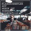 klangkuenstler - Mit Musik Ist Niemand Allein (Mix)