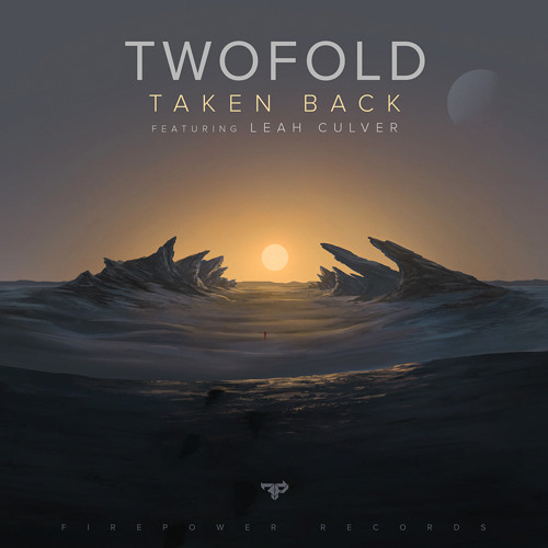 Twofold feat. Leah Culver - Taken Back (Original Mix)