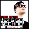 Let´s Go Techno Podcast 119 with Eric Sneo