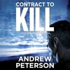 Contract To Kill by Andrew Peterson, Narrated by Dick Hill