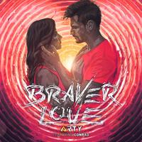 Arty - Braver Love (feat. Conrad)