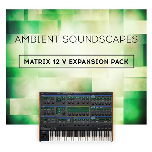 Matrix-12 V - Ambient Soundscapes
