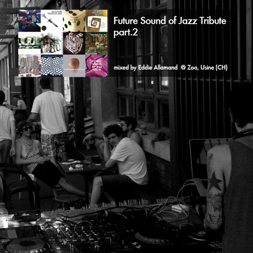 Mix - Future Sound Of Jazz Tribute pt.2 @ Zoo, Usine, Geneva, CH - 08/12/2015