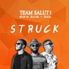 Struck - Team Salut  Ft Mista Silva & Siza