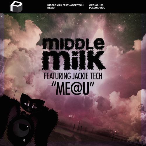 Middle Milk Feat. Jackie Tech - Me@U (Club Mix)