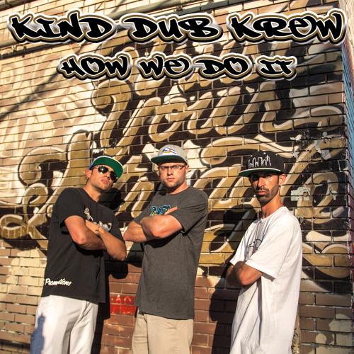 Kind Dub Krew - How We Do It
