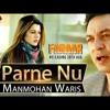 Parne Nu - Manmohan Waris, Happy Raikoti